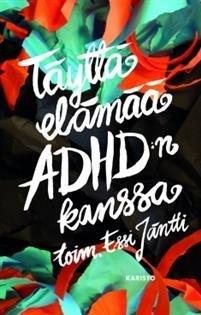 Täyttä elämää ADHD:n kanssa