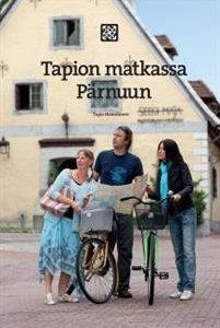 Tapion matkassa Pärnuun