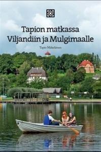 Tapion matkassa Viljandiin ja Mulgimaalle