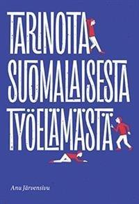 Tarinoita suomalaisesta työelämästä
