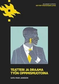 Teatteri ja draama työn oppimismuotoina