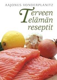 Terveen elämän reseptit