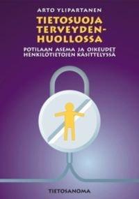 Tietosuoja terveydenhuollossa Potilaan asema ja oikeudet henkilötietojen kä