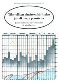 Tilastollisen aineiston käsittelyn ja tulkinnan perusteita