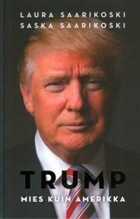 Trump - mies kuin Amerikka