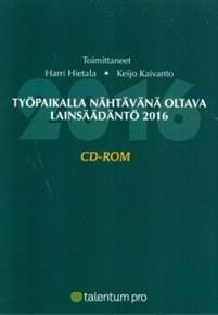 Työpaikalla nähtävänä oltava lainsäädäntö 2016 (cd-rom)