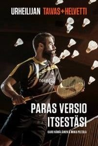 Urheilijan taivas + helvetti