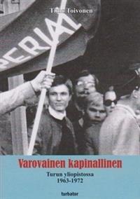 Varovainen kapinallinen Turun yliopistossa 1963-1972