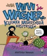 Viivi ja Wagner - Kuinka kasvissyöjä kesytetään