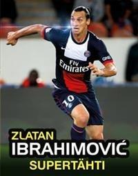 Zlatan Ibrahimovic - supertähti